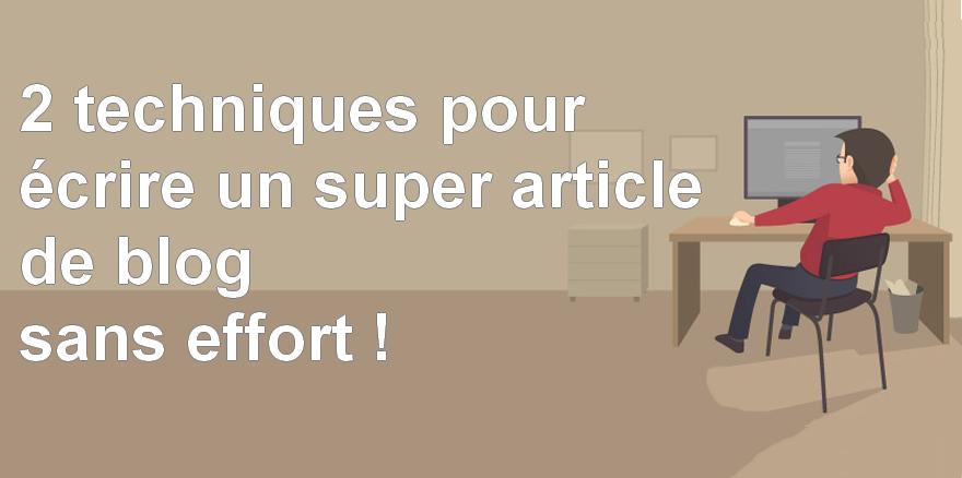 2 techniques simples pour écrire un article de blog qui va cartonner ! 1
