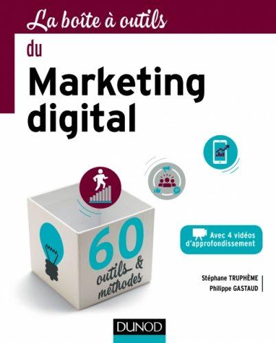 Critique du livre : La boîte à outils du Marketing Digital par Stéphane Trupheme et Philippe Gastaud + Focus Growth Hacking 4