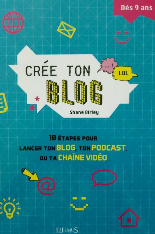 """Comment créer un blog... expliqué à un enfant de 9 ans - La critique du livre """"Crée ton blog"""" de Shane Birley 2"""