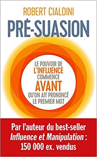 Mon avis sur le livre Influence et Manipulation & Présuasion de Robert Cialdini (résumé en 25 minutes) 6