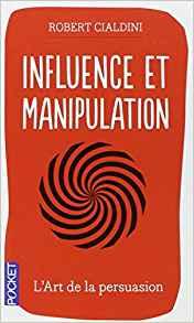Mon avis sur le livre Influence et Manipulation & Présuasion de Robert Cialdini (résumé en 25 minutes) 5