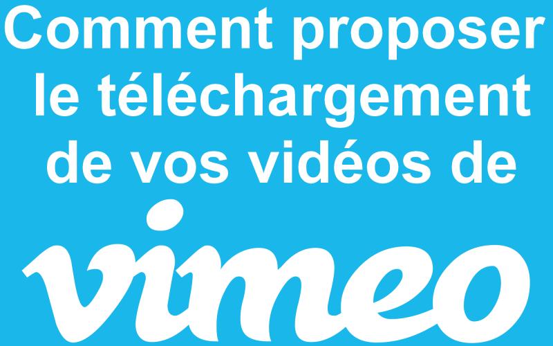 Comment télécharger une vidéo de Vimeo ? Le tuto pas à pas 4