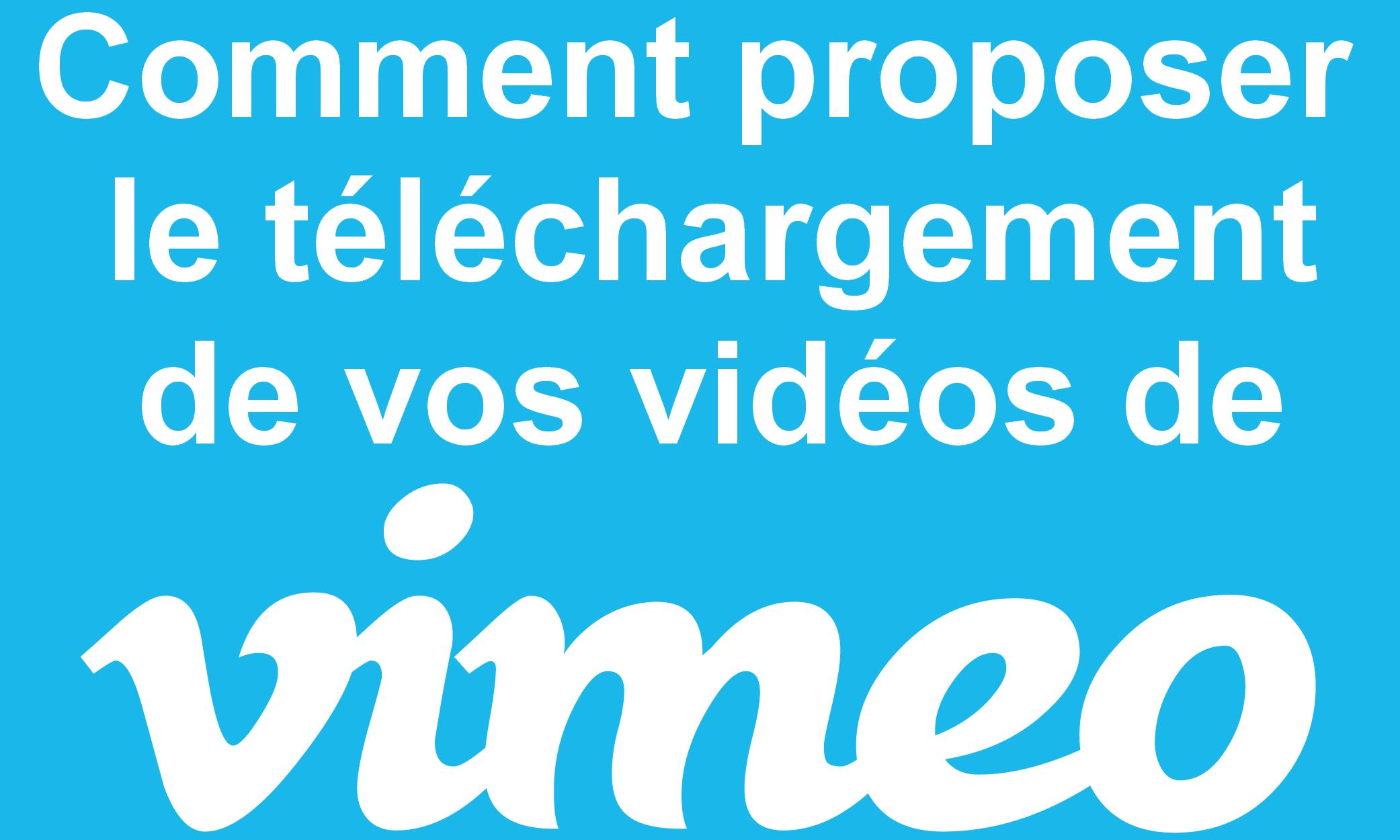 Comment télécharger une vidéo de Vimeo ? Le tuto pas à pas 1