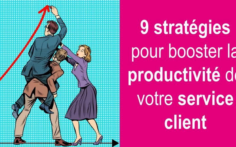 RDV mardi 11 décembre - Web séminaire 9 stratégies pour Booster la productivité de votre service client 4
