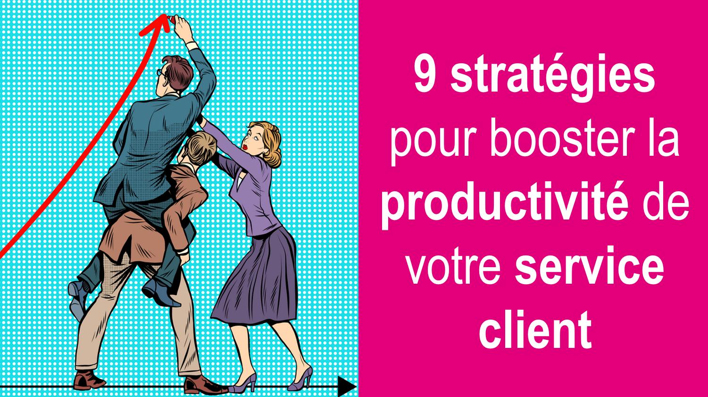 RDV mardi 11 décembre - Web séminaire  9 stratégies pour Booster la productivité de votre service client 1