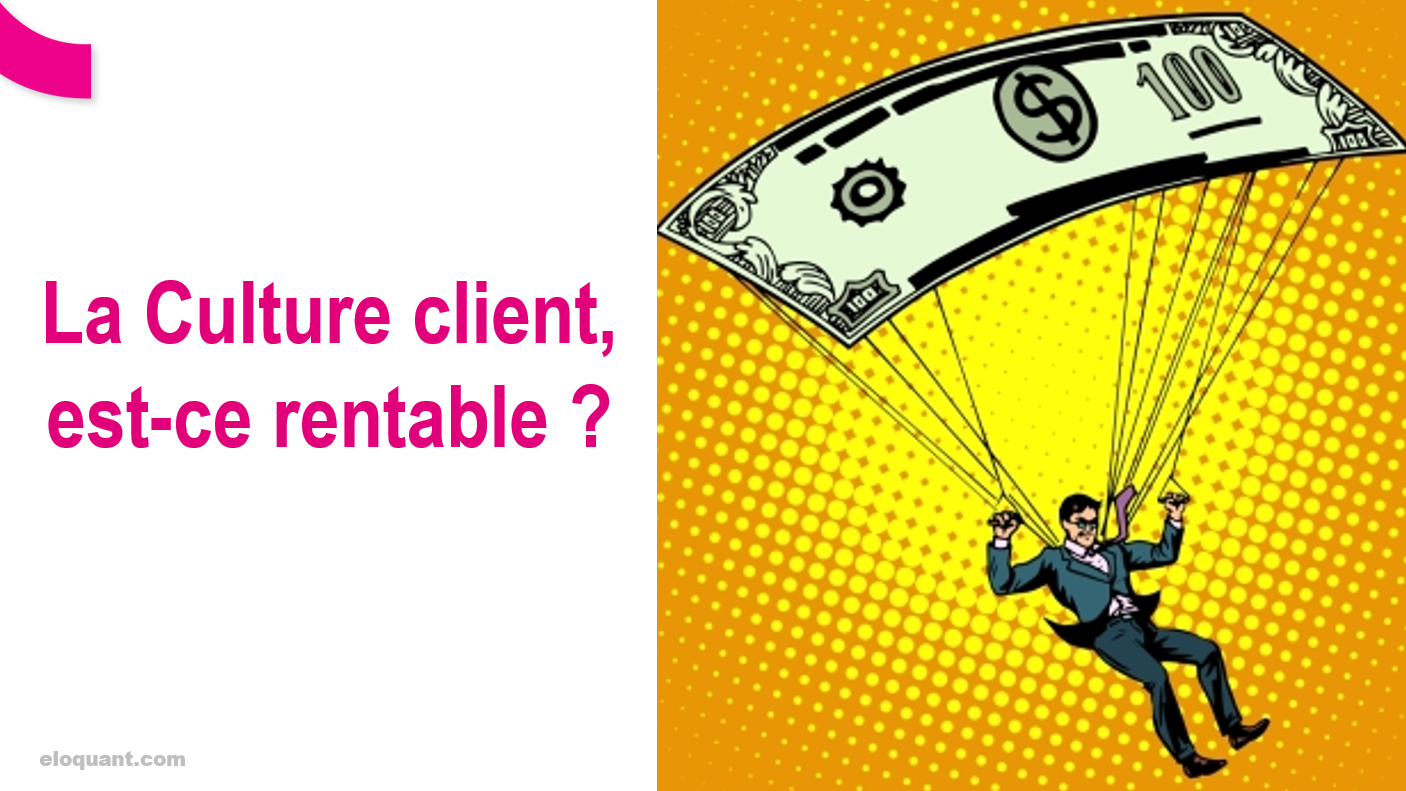 Comment diffuser une Culture Client dans une entreprise ? 34