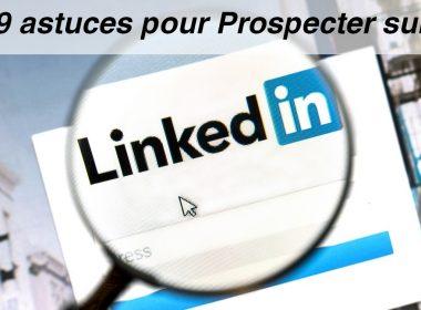 Mini Formation Linkedin : 29 astuces pour prospecter sur Linkedin ! 5