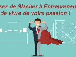10 conseils pour passer de Slasher à entrepreneur à plein temps ! 69