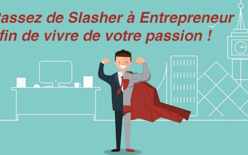 10 conseils pour passer de Slasher à entrepreneur à plein temps ! 5