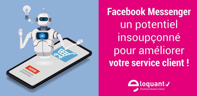 Facebook Messenger, un potentiel insoupçonné pour améliorer votre service client ! 4