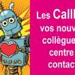 Les Callbots, vos nouveaux collègues du centre de contacts 🤖 ! 55