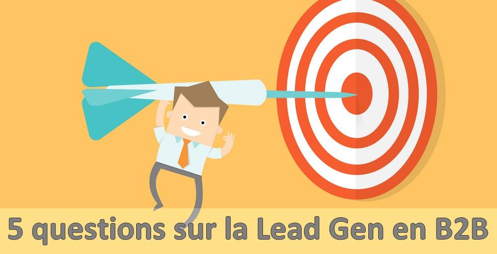 5 questions à se poser obligatoirement avant de lancer une campagne de lead gen ! 1