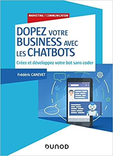 """Découvrez mon dernier livre """"Dopez votre business avec les chatbots"""" ! 7"""