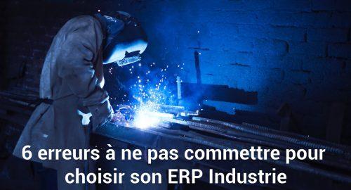 6 erreurs à ne pas commettre pour choisir et mettre en place un ERP Industrie 4