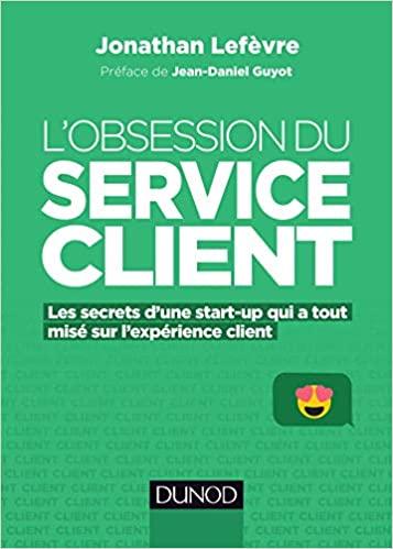 L'obsession du service client : transformez votre service client en avantage concurrentiel -  Jonathan Lefèvre 7