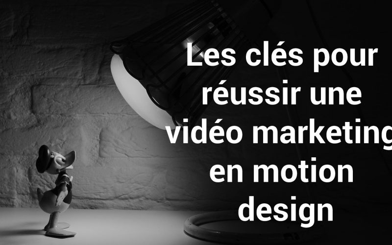 10 conseils pour réussir une vidéo marketing en motion design 3
