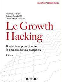 """La Seconde Edition de mon Livre """"Le Growth Hacking"""" vient de sortir... plus de 30% du livre a été totalement ré-écrit ! 6"""
