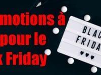 Etes vous prêts pour les promotions du Black Friday... la date du Black Friday en France a été fixée au 27 novembre ! 1