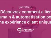 Comment allier Humain & automatisation pour une expérience client unique ? 4