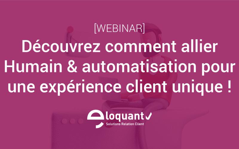 Comment allier Humain & automatisation pour une expérience client unique ? 3
