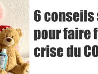 Comment faire face à la crise du COVID 19 ? 6 conseils simples à appliquer dès demain ! 1
