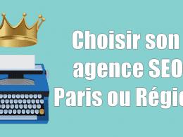 Comment choisir son agence SEO (Paris et Région) ? - 8 conseils pour ne pas se tromper ! 73