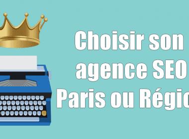 Comment choisir son agence SEO (Paris et Région) ? - 8 conseils pour ne pas se tromper ! 4