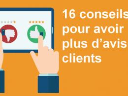16 conseils pour obtenir plus d'avis clients sur vos produits et services ! 18