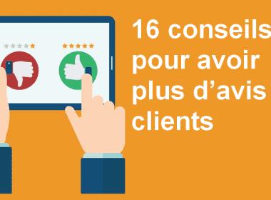 16 conseils pour obtenir plus d'avis clients sur vos produits et services ! 43