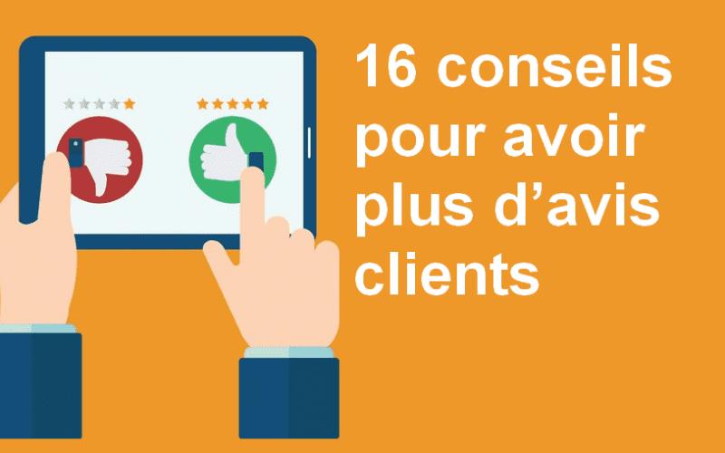16 conseils pour obtenir plus d'avis clients sur vos produits et services ! 4
