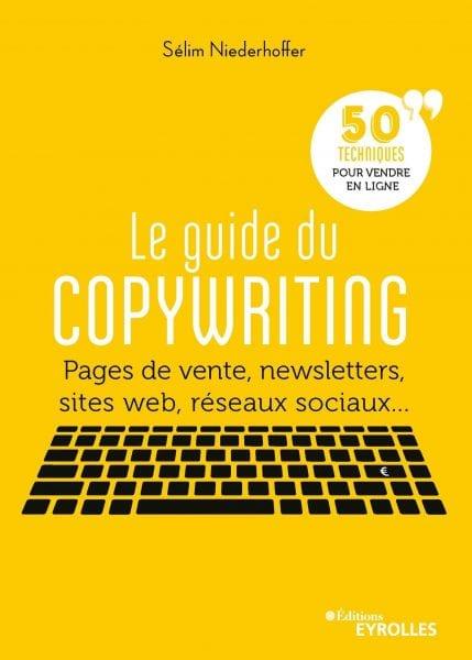 Le Guide du copywriting : les 5 meilleurs conseils de copywriting du livre de Sélim Niederhoffer 5