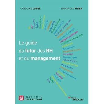 Comment faire évoluer la culture d'entreprise et l'engagement des collaborateurs ? Interview Emmanuel Vivier & Caroline Loisel auteurs du Guide du futur RH et du Management 8
