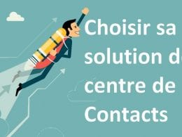 Comment choisir sa solution de centre de contacts ? 12