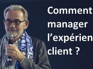 Comment manager l'expérience client