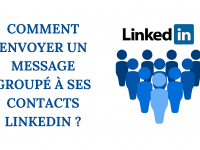 Comment envoyer un message groupé à ses contacts Linkedin ? 3