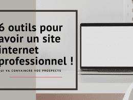 6 outils pour avoir un site internet professionnel ! 58