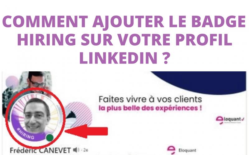 Comment ajouter le badge Hiring sur votre profil LinkedIn ? 3