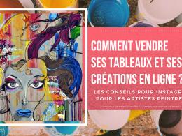 Comment vendre ses tableaux et ses créations en ligne ? 7 conseils pour les artistes peintres qui veulent vendre sur Instagram ! 6