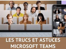 Les trucs et astuces pour Microsoft Teams, découvrez 33 fonctions méconnues de Teams ! 9