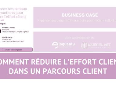 Découvrez comment réduire l'effort client dans un parcours client - Témoignage de Materiel.net 7