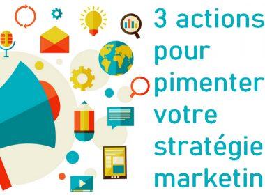 3 actions marketing à intégrer dans votre Stratégie Marketing pour toucher plus de clients 3