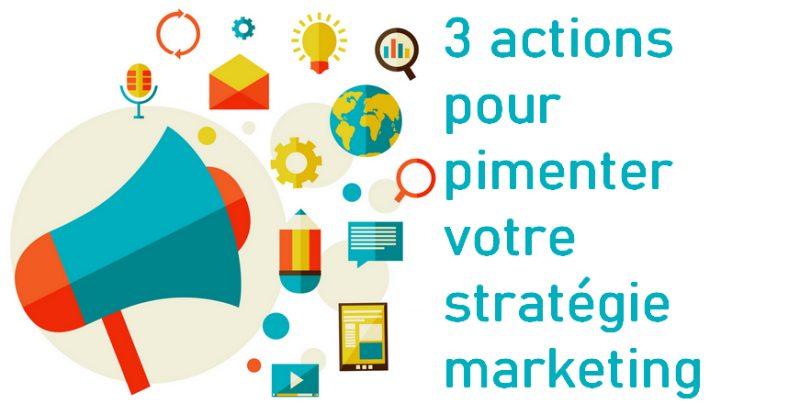 3 actions marketing à intégrer dans votre Stratégie Marketing pour toucher plus de clients 11