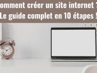 Comment créer un site internet ? Voici le guide complet en 10 étapes ! 2