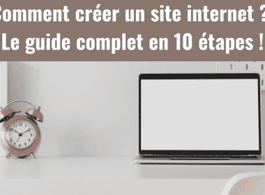 Comment créer un site internet ? Voici le guide complet en 10 étapes ! 3