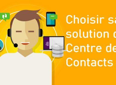 Devez-vous changer de solution de Centre de Contacts pour une solution dans le Cloud (CCaaS) ? 3