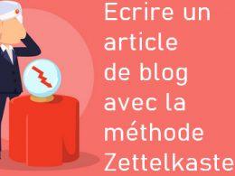 Comment écrire un article de blog captivant ? C'est facile avec la méthode Zettelkasten ! 5