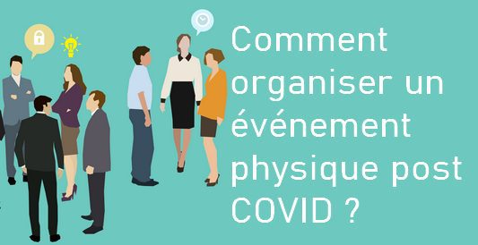 Comment organiser un événement, un salon… dans un monde post COVID ? 3